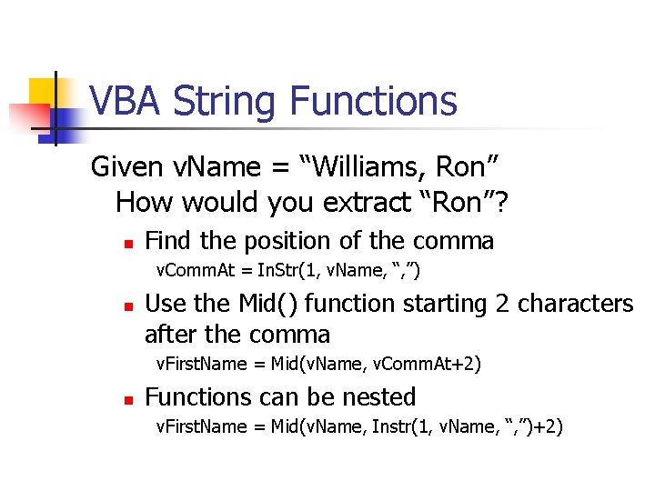 """VBA String Functions Given v. Name = """"Williams, Ron"""" How would you extract """"Ron""""?"""