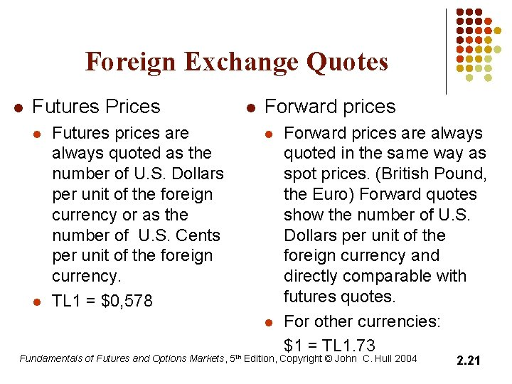 Foreign Exchange Quotes l Futures Prices l l Futures prices are always quoted as