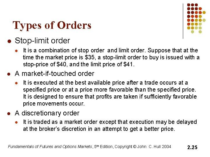 Types of Orders l Stop-limit order l l A market-if-touched order l l It