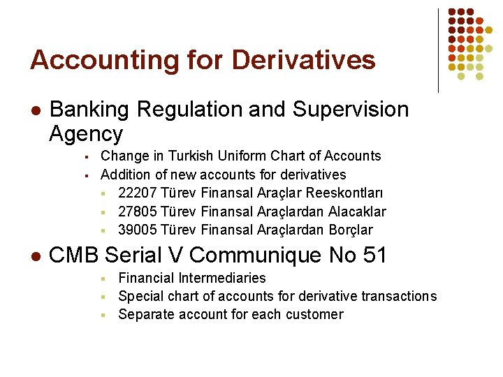 Accounting for Derivatives l Banking Regulation and Supervision Agency § § l Change in