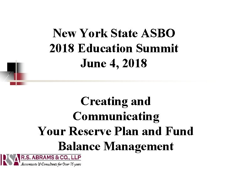 New York State ASBO 2018 Education Summit June 4, 2018 Creating and Communicating Your