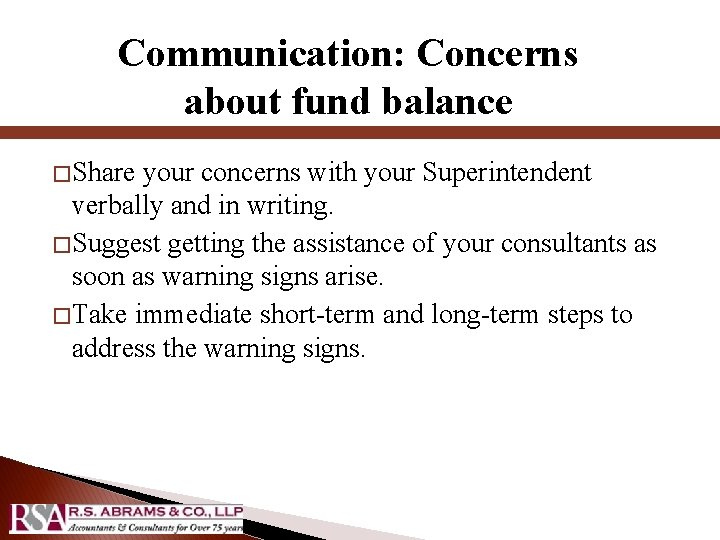 Communication: Concerns about fund balance � Share your concerns with your Superintendent verbally and