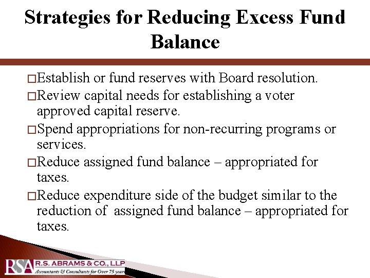 Strategies for Reducing Excess Fund Balance � Establish or fund reserves with Board resolution.