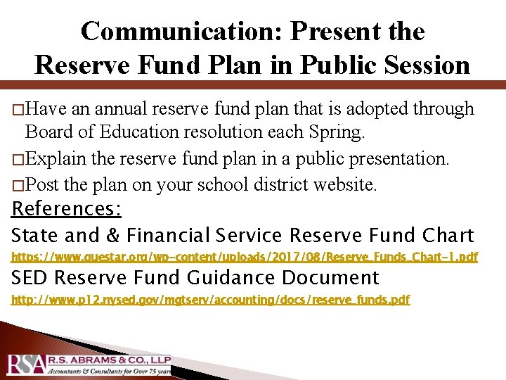 Communication: Present the Reserve Fund Plan in Public Session � Have an annual reserve