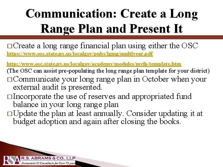 Communication: Create a Long Range Plan and Present It � Create a long range