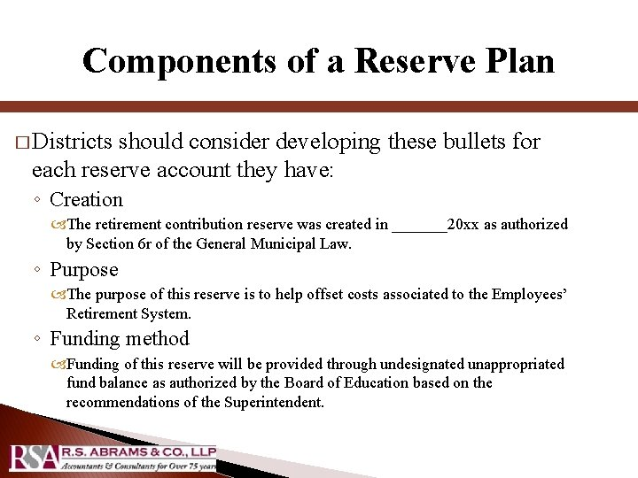 Components of a Reserve Plan � Districts should consider developing these bullets for each