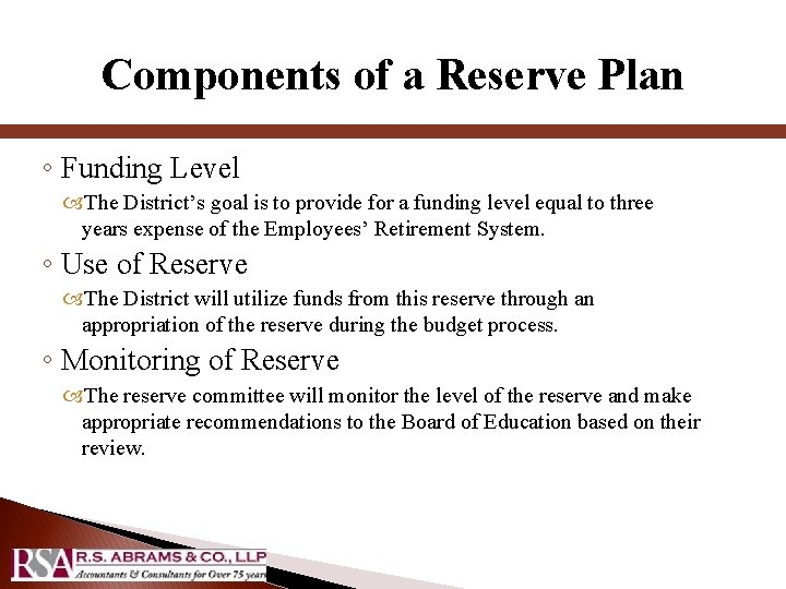 Components of a Reserve Plan ◦ Funding Level The District's goal is to provide