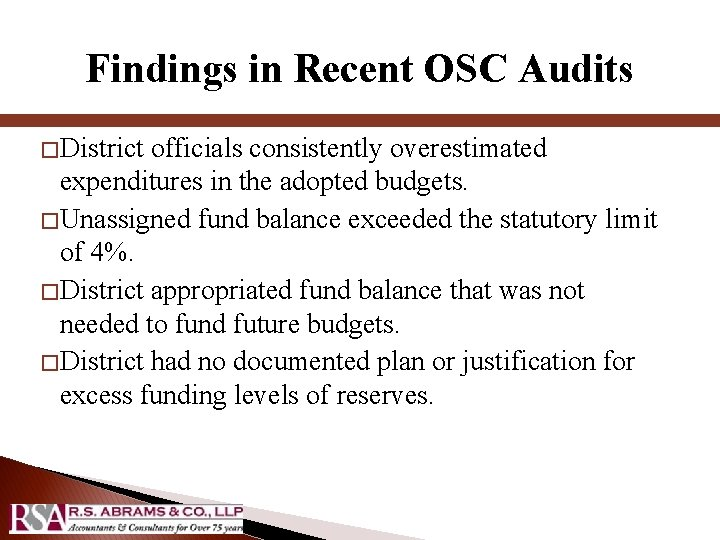 Findings in Recent OSC Audits � District officials consistently overestimated expenditures in the adopted
