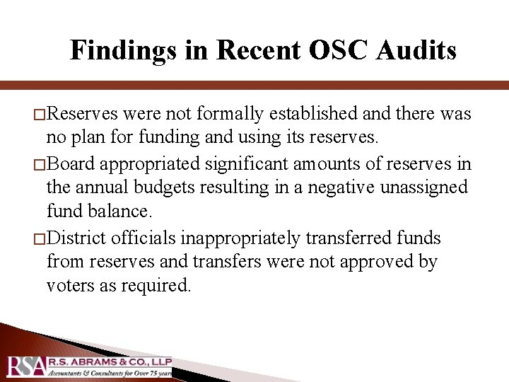 Findings in Recent OSC Audits � Reserves were not formally established and there was
