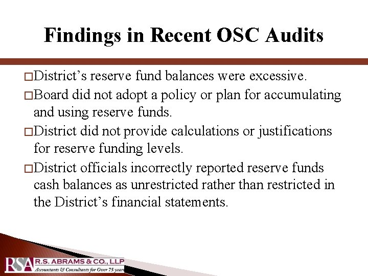 Findings in Recent OSC Audits � District's reserve fund balances were excessive. � Board