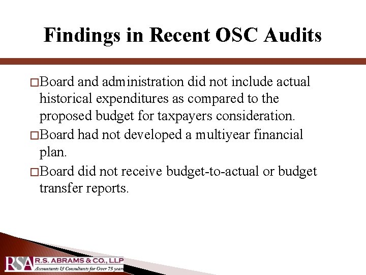 Findings in Recent OSC Audits � Board and administration did not include actual historical