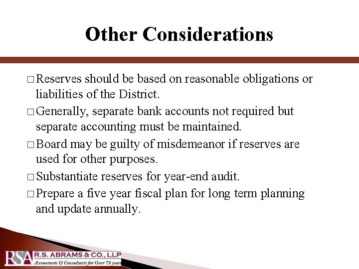 Other Considerations � Reserves should be based on reasonable obligations or liabilities of the