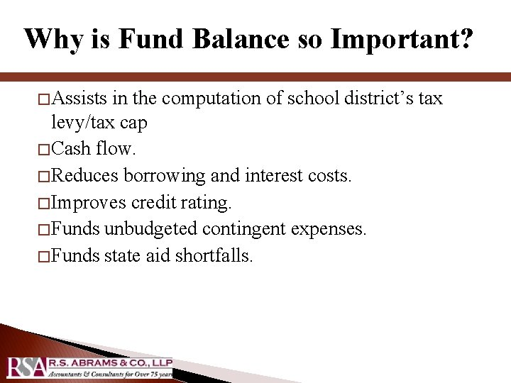 Why is Fund Balance so Important? � Assists in the computation of school district's