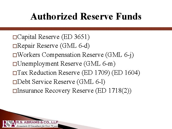 Authorized Reserve Funds � Capital Reserve (ED 3651) � Repair Reserve (GML 6 -d)