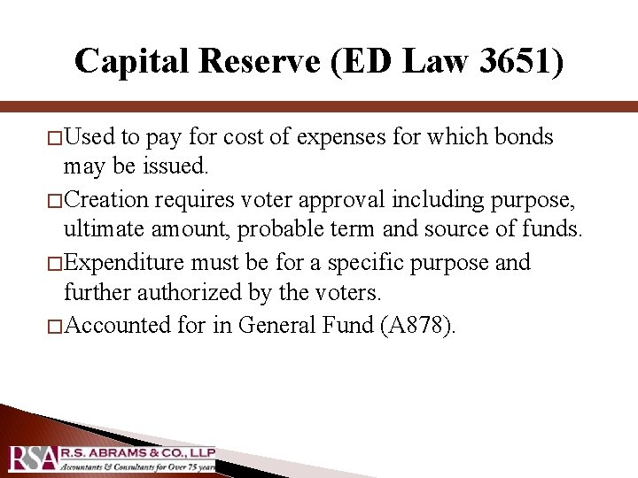 Capital Reserve (ED Law 3651) � Used to pay for cost of expenses for