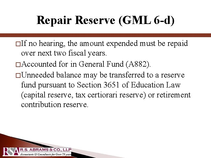 Repair Reserve (GML 6 -d) � If no hearing, the amount expended must be