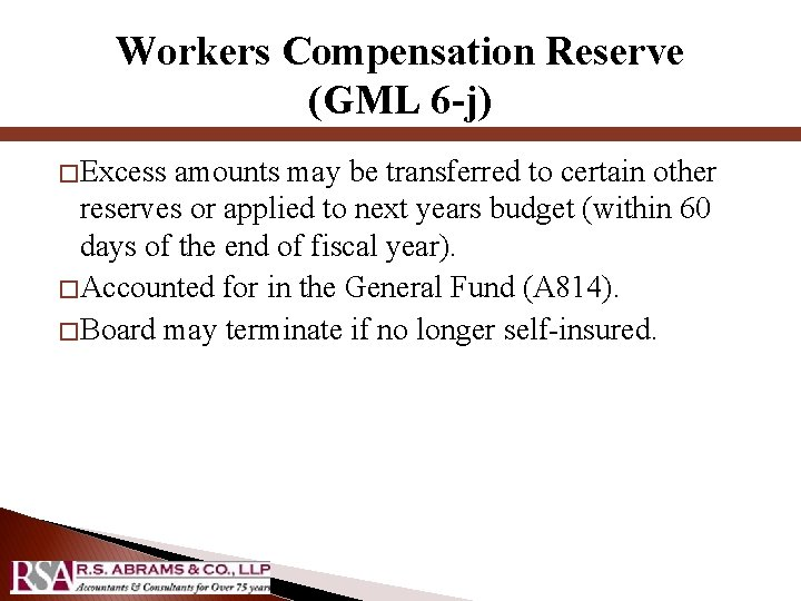 Workers Compensation Reserve (GML 6 -j) � Excess amounts may be transferred to certain