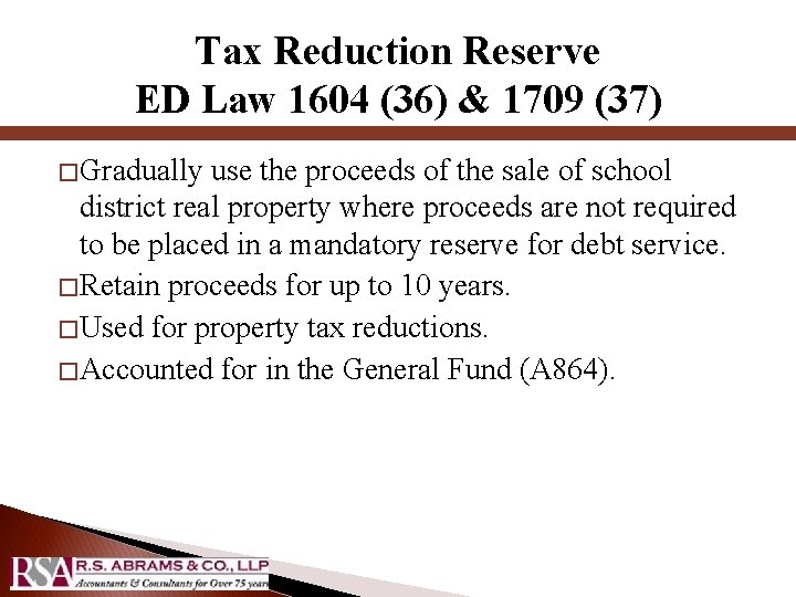 Tax Reduction Reserve ED Law 1604 (36) & 1709 (37) � Gradually use the