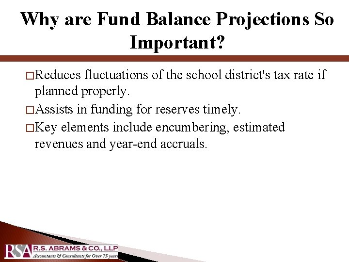 Why are Fund Balance Projections So Important? � Reduces fluctuations of the school district's