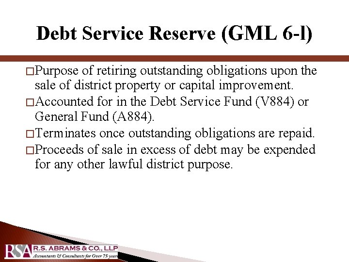 Debt Service Reserve (GML 6 -l) � Purpose of retiring outstanding obligations upon the