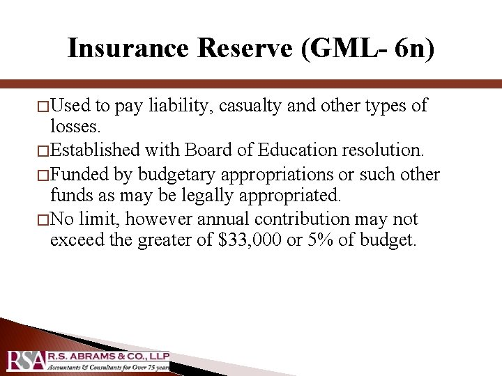 Insurance Reserve (GML- 6 n) � Used to pay liability, casualty and other types