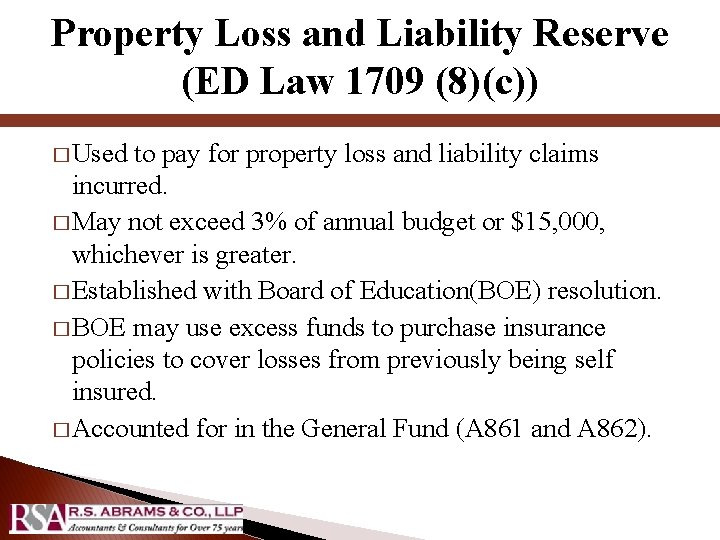 Property Loss and Liability Reserve (ED Law 1709 (8)(c)) � Used to pay for