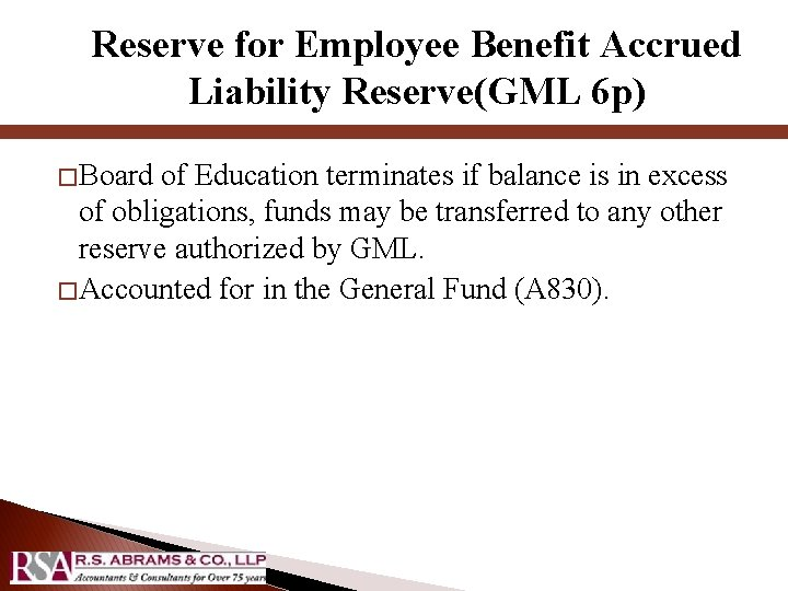 Reserve for Employee Benefit Accrued Liability Reserve(GML 6 p) � Board of Education terminates