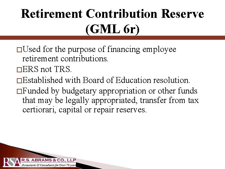 Retirement Contribution Reserve (GML 6 r) � Used for the purpose of financing employee