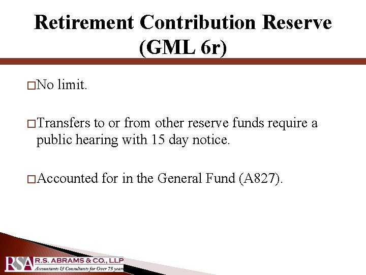 Retirement Contribution Reserve (GML 6 r) � No limit. � Transfers to or from