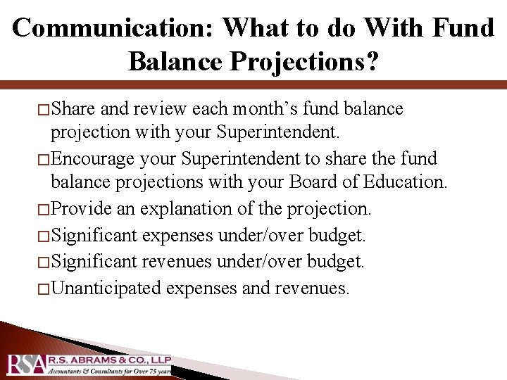 Communication: What to do With Fund Balance Projections? � Share and review each month's