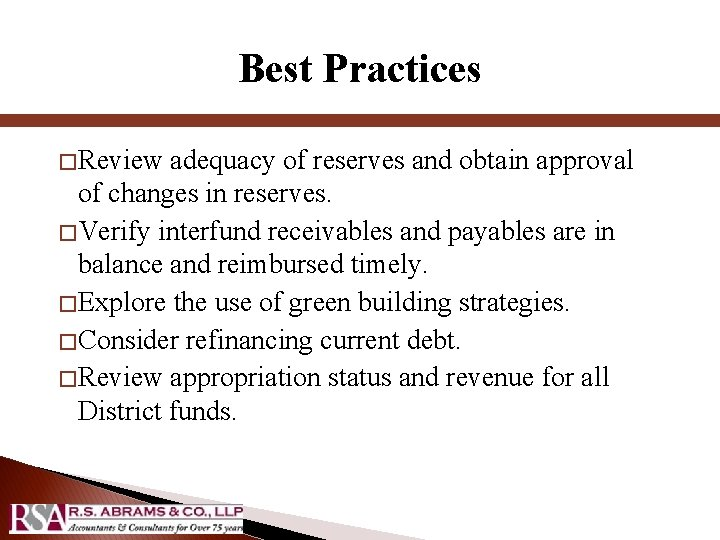 Best Practices � Review adequacy of reserves and obtain approval of changes in reserves.