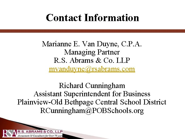 Contact Information Marianne E. Van Duyne, C. P. A. Managing Partner R. S. Abrams