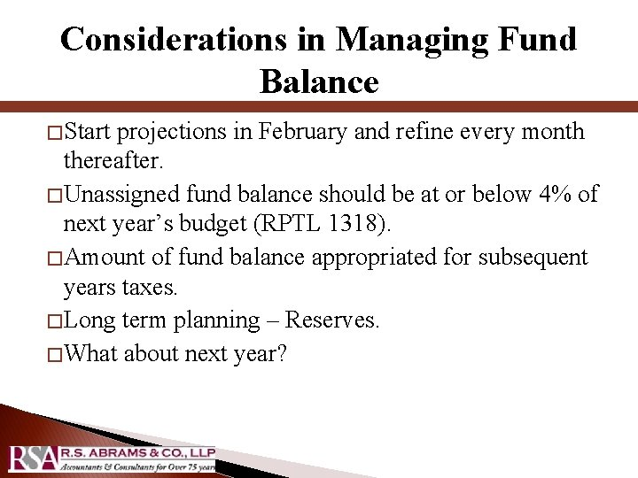 Considerations in Managing Fund Balance � Start projections in February and refine every month