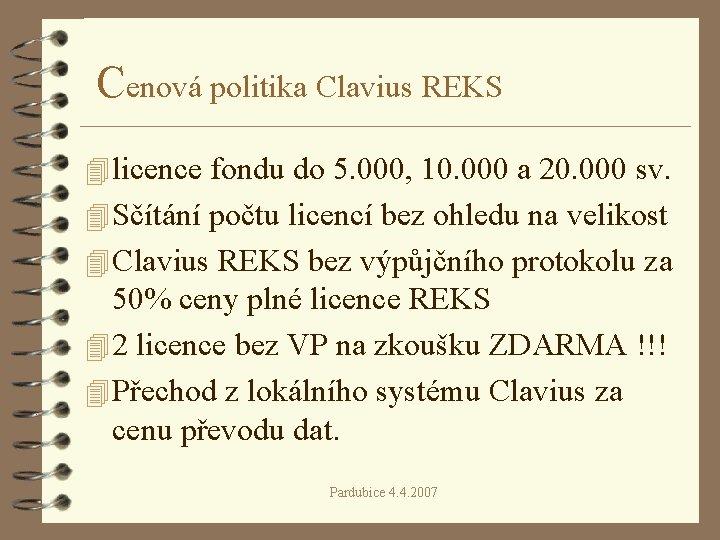 Cenová politika Clavius REKS 4 licence fondu do 5. 000, 10. 000 a 20.
