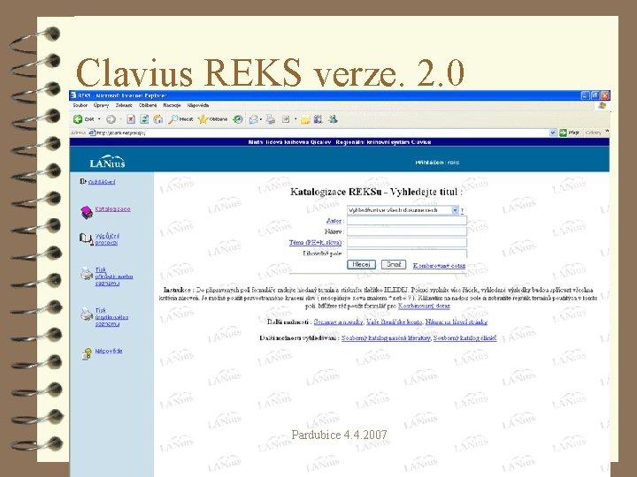 Clavius REKS verze. 2. 0 Pardubice 4. 4. 2007