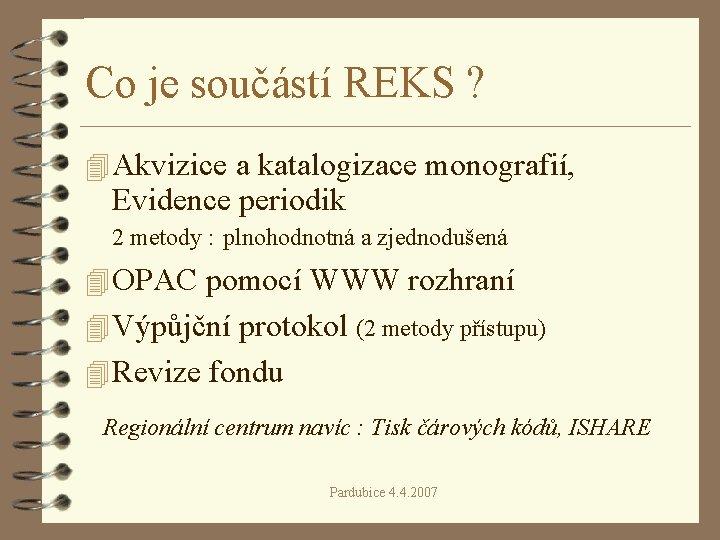 Co je součástí REKS ? 4 Akvizice a katalogizace monografií, Evidence periodik 2 metody