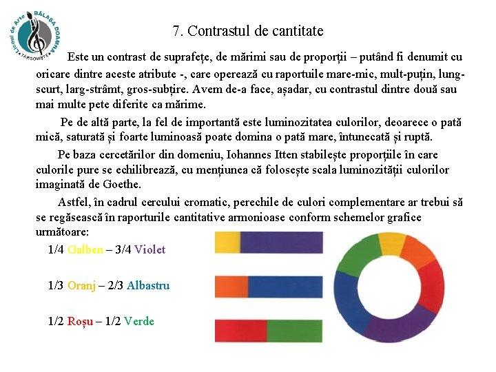 7. Contrastul de cantitate Este un contrast de suprafețe, de mărimi sau de proporții