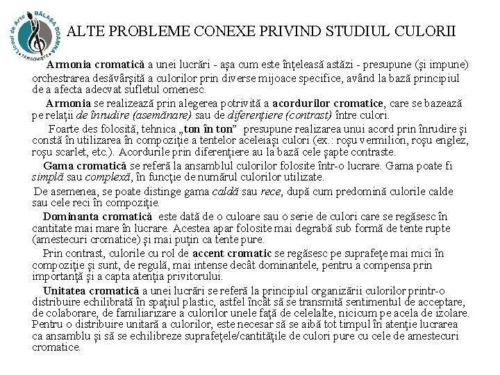 ALTE PROBLEME CONEXE PRIVIND STUDIUL CULORII Armonia cromatică a unei lucrări - așa cum