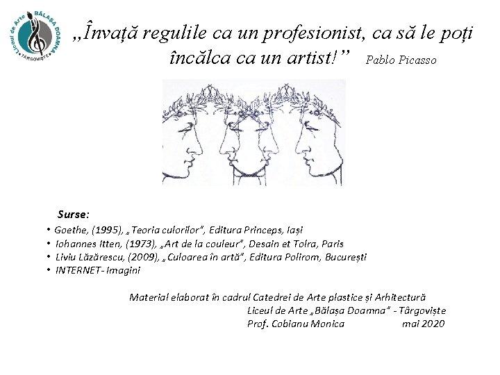"""""""Învață regulile ca un profesionist, ca să le poți încălca ca un artist!"""" Pablo"""