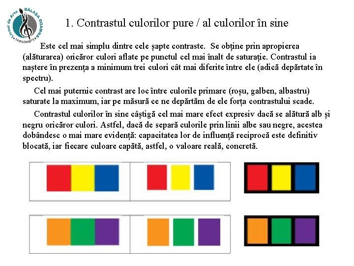 1. Contrastul culorilor pure / al culorilor în sine Este cel mai simplu dintre