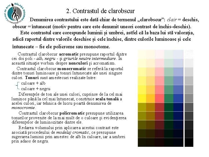 """2. Contrastul de clarobscur Denumirea contrastului este dată chiar de termenul """"clarobscur"""": clair ="""