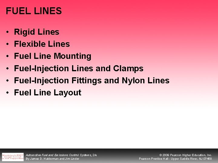 FUEL LINES • • • Rigid Lines Flexible Lines Fuel Line Mounting Fuel-Injection Lines
