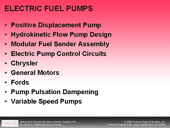 ELECTRIC FUEL PUMPS • • • Positive Displacement Pump Hydrokinetic Flow Pump Design Modular