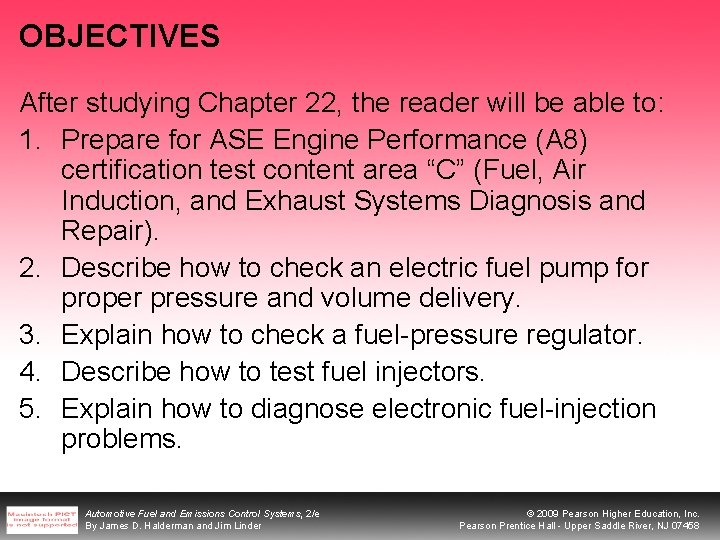 OBJECTIVES After studying Chapter 22, the reader will be able to: 1. Prepare for
