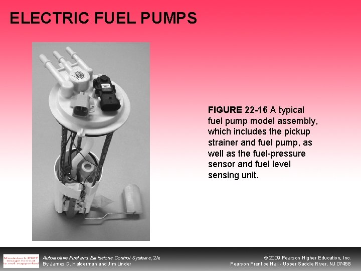 ELECTRIC FUEL PUMPS FIGURE 22 -16 A typical fuel pump model assembly, which includes