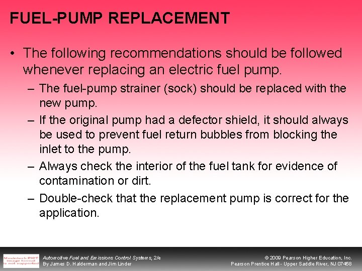 FUEL-PUMP REPLACEMENT • The following recommendations should be followed whenever replacing an electric fuel