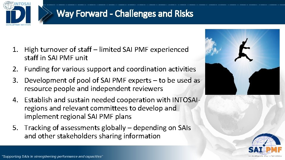 Way Forward - Challenges and Risks 1. High turnover of staff – limited SAI