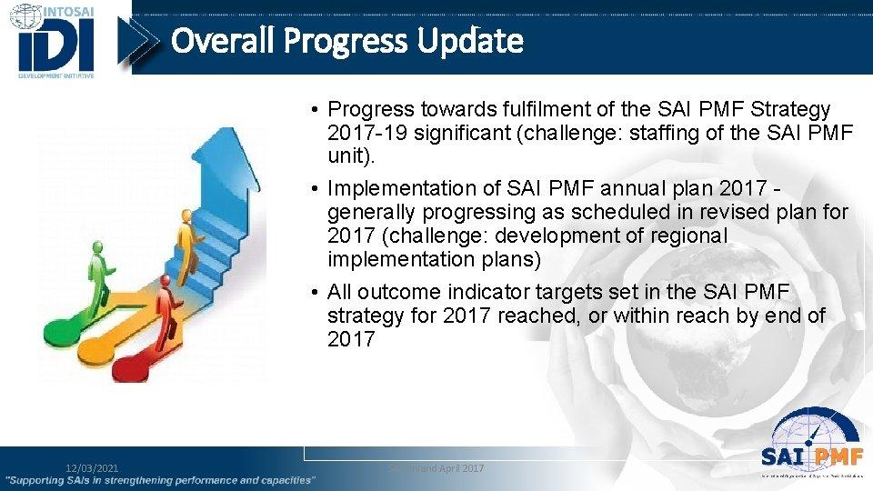 Overall Progress Update • Progress towards fulfilment of the SAI PMF Strategy 2017 -19