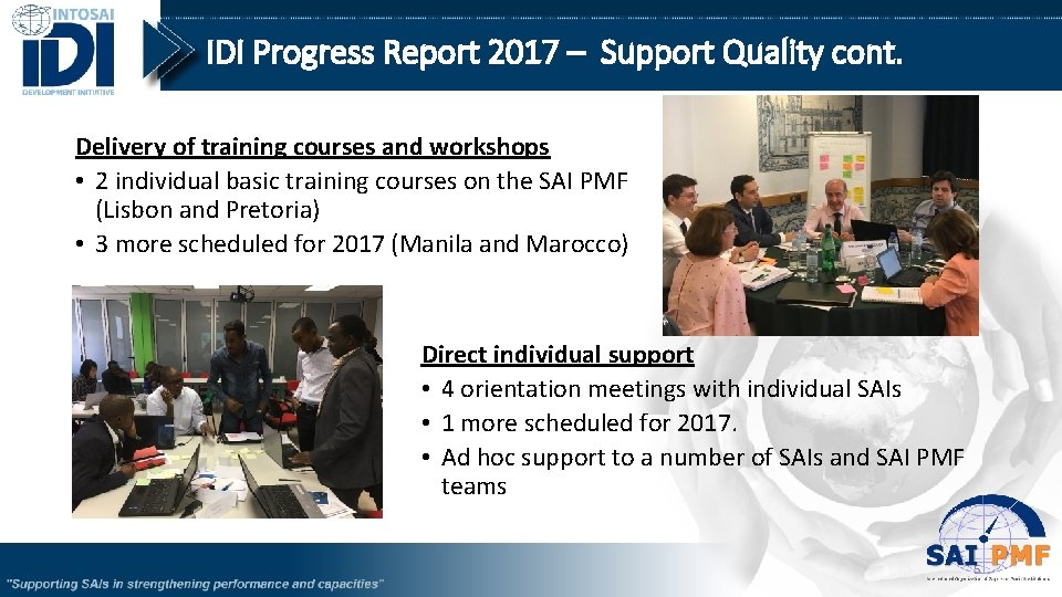 IDI Progress Report 2017 – Support Quality cont. Delivery of training courses and workshops