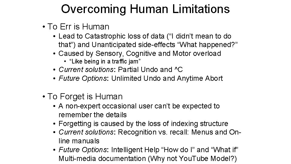 Overcoming Human Limitations • To Err is Human • Lead to Catastrophic loss of